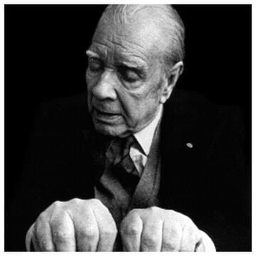 "Jorge Luis Borges // ""I am not sure that I exist, actually. I am all the writers that I have read, all the people that I have met, all the women that I have loved; all the cities I have visited."""